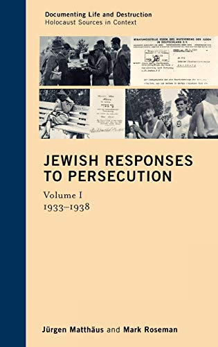 9780759119086: Jewish Responses to Persecution: 1933–1938 (Documenting Life and Destruction: Holocaust Sources in Context)