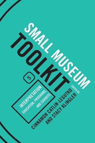 9780759119529: Interpretation: Education, Programs, and Exhibits (Small Museum Toolkit)