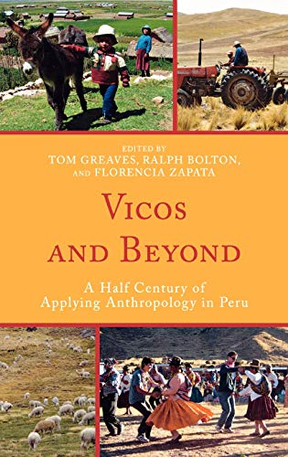 Vicos and Beyond: A Half Century of: Tom Greaves (Editor),