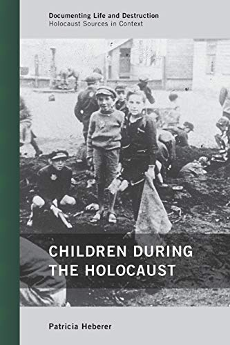9780759119857: Children during the Holocaust (Documenting Life and Destruction: Holocaust Sources in Context)