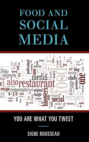 9780759120426: Food and Social Media: You Are What You Tweet (Rowman & Littlefield Studies in Food and Gastronomy)