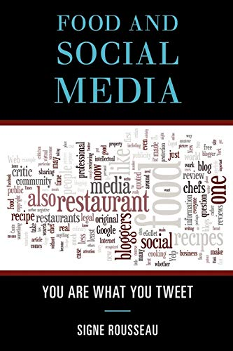 9780759120433: Food and Social Media: You Are What You Tweet (Rowman & Littlefield Studies in Food and Gastronomy)