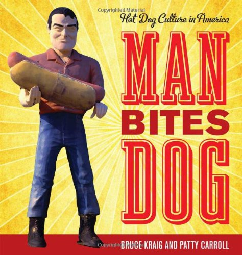 9780759120730: Man Bites Dog: Hot Dog Culture in America (Rowman & Littlefield Studies in Food and Gastronomy)