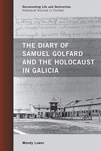 9780759120792: The Diary of Samuel Golfard and the Holocaust in Galicia (Documenting Life and Destruction: Holocaust Sources in Context)