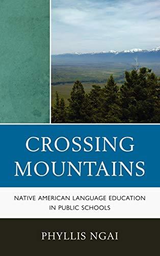 9780759121225: Crossing Mountains: Native American Language Education in Public Schools (Contemporary Native American Communities)
