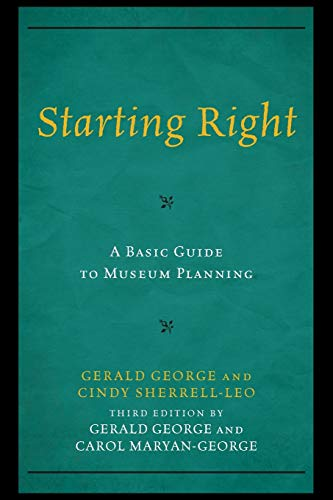 9780759121409: Starting Right: A Basic Guide to Museum Planning