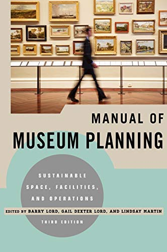 9780759121454: Manual of Museum Planning: Sustainable Space, Facilities, and Operations