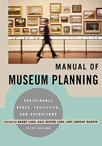 9780759121461: Manual of Museum Planning: Sustainable Space, Facilities, and Operations