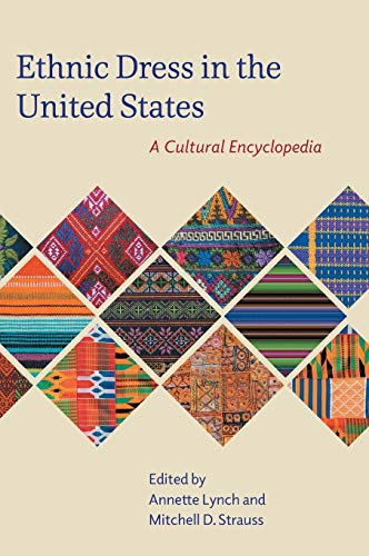 Ethnic Dress in the United States: A: Lynch, Annette [Editor];