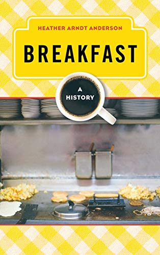 9780759121638: Breakfast: A History (The Meals Series)