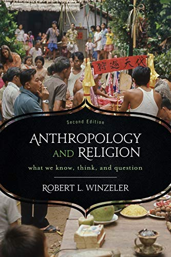 9780759121904: Anthropology and Religion: What We Know, Think, and Question