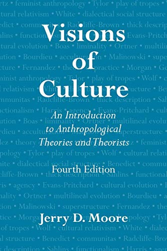 9780759122185: Visions of Culture: An Introduction to Anthropological Theories and Theorists, Fourth Edition