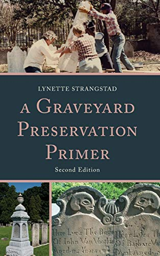 9780759122413: A Graveyard Preservation Primer (American Association for State and Local History)