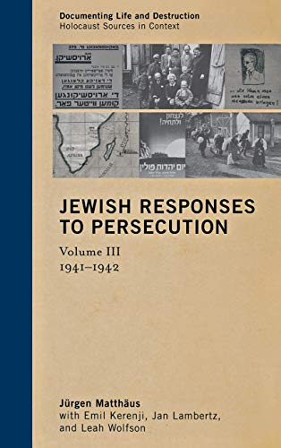 9780759122581: Jewish Responses to Persecution: 1941–1942 (Documenting Life and Destruction: Holocaust Sources in Context)