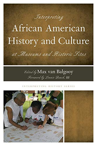 9780759122789: Interpreting African American History and Culture at Museums and Historic Sites (Interpreting History)