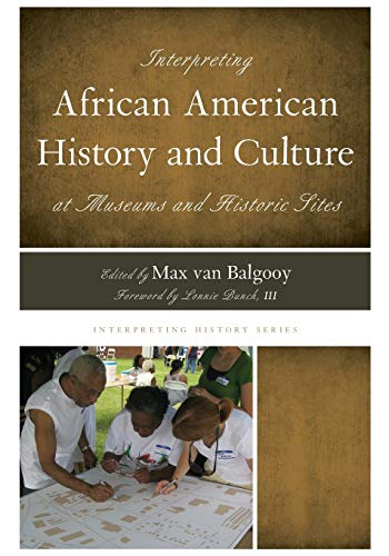 9780759122796: Interpreting African American History and Culture at Museums and Historic Sites (Interpreting History)