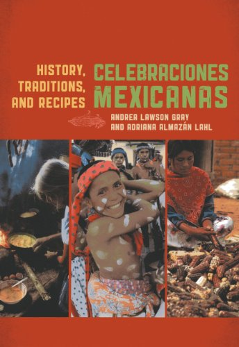 9780759122819: Celebraciones Mexicanas: History, Traditions, and Recipes (Rowman & Littlefield Studies in Food and Gastronomy)