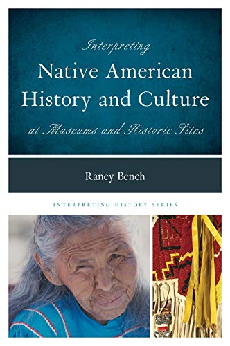 9780759123373: Interpreting Native American History and Culture at Museums and Historic Sites (Interpreting History)