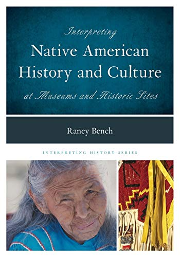 9780759123380: Interpreting Native American History and Culture at Museums and Historic Sites (Interpreting History)
