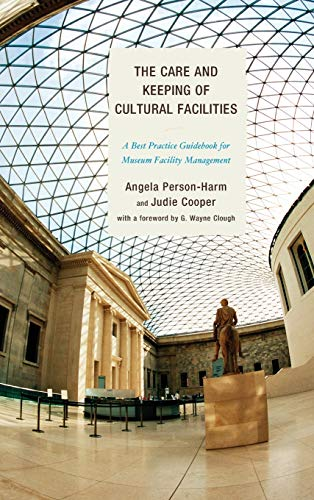 9780759123595: The Care and Keeping of Cultural Facilities: A Best Practice Guidebook for Museum Facility Management