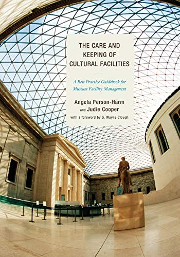 9780759123601: The Care and Keeping of Cultural Facilities: A Best Practice Guidebook for Museum Facility Management