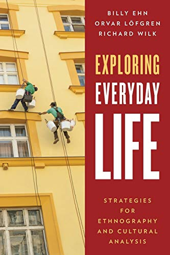 9780759124066: Exploring Everyday Life: Strategies for Ethnography and Cultural Analysis