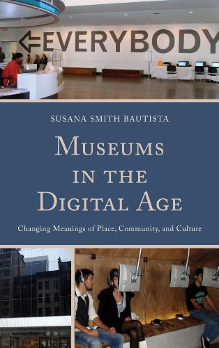 9780759124127: Museums in the Digital Age: Changing Meanings of Place, Community, and Culture