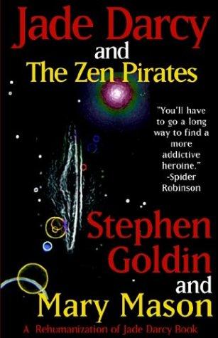 Jade Darcy and the Zen Pirates: Goldin, Stephen, Mason, Mary