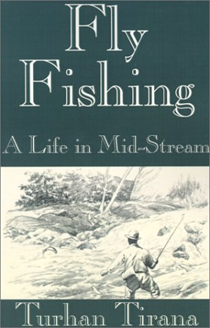 9780759212213: Fly Fishing: A Life in Mid-Stream