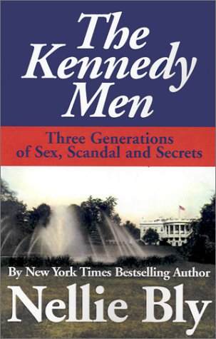 9780759212336: The Kennedy Men: Three Generations of Sex, Scandal and Secrets
