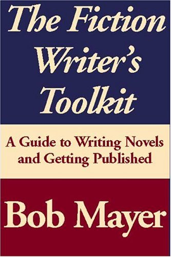 9780759214361: The Fiction Writer's Toolkit: A Guide to Writing Novels and Getting Published
