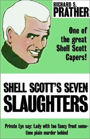 Shell Scott's Seven Slaughters: Richard S. Prather
