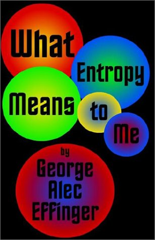 9780759225923: What Entropy Means to Me
