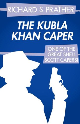 The Kubla Khan Caper (A Shell Scott Mystery) (0759227241) by Richard S. Prather