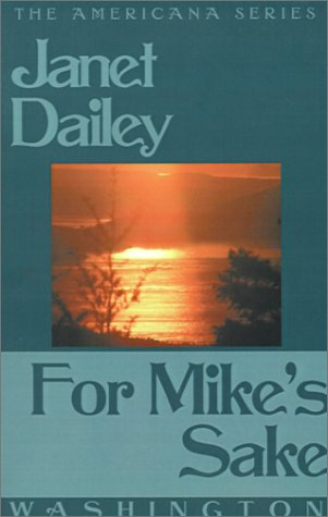 For Mike's Sake (Americana): Dailey, Janet