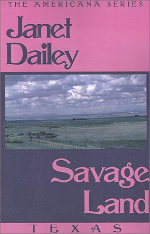 9780759238237: Savage Land: Texas (Janet Dailey Americana)