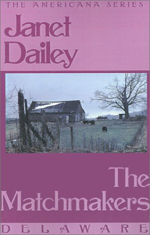 9780759238367: The Matchmakers: Delaware (Janet Dailey Americana)