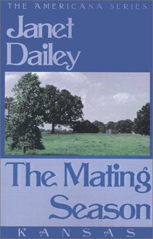 9780759238374: The Mating Season: Kansas (Janet Dailey Americana)
