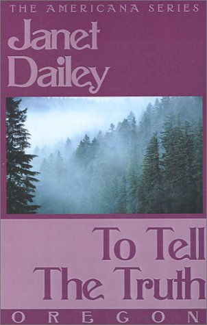 To Tell the Truth: Oregon (Janet Dailey Americana): Dailey, Janet