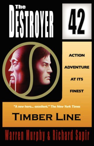 Timber Line (The Destroyer #42) (0759251940) by Warren Murphy; Richard Sapir