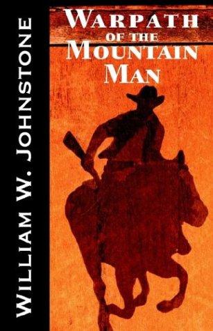 9780759254152: Warpath of the Mountain Man (The Last Mountain Man)
