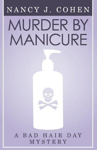 Murder by Manicure (Bad Hair Day Mystery 3): Cohen, Nancy J.