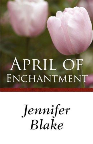 9780759273221: April of Enchantment