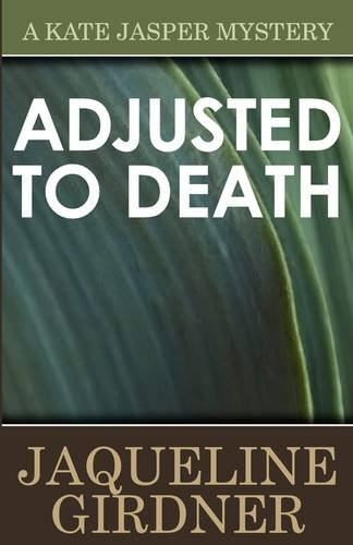 Adjusted to Death (Kate Jasper Mystery): Girdner, Jaqueline
