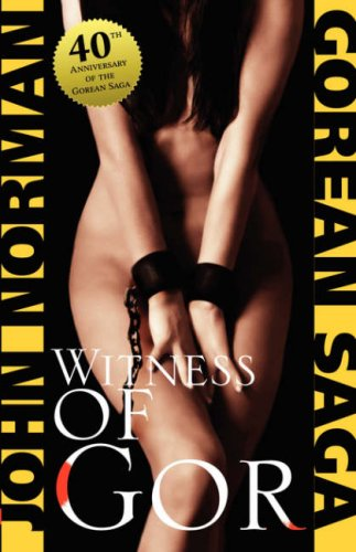 Witness of Gor (Gorean Saga) (0759283826) by John Norman