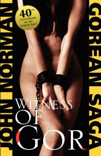 Witness of Gor (Gorean Saga): John Norman