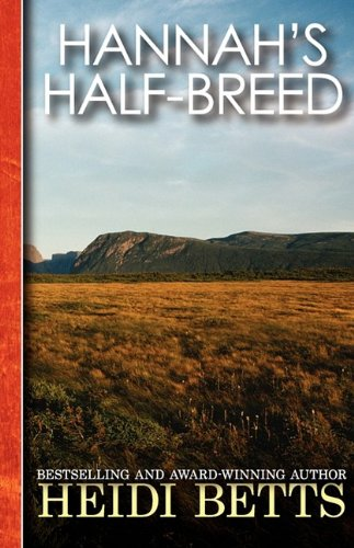 Hannah's Half-Breed: Betts, Heidi