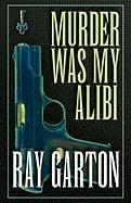 9780759297098: Murder Was My Alibi