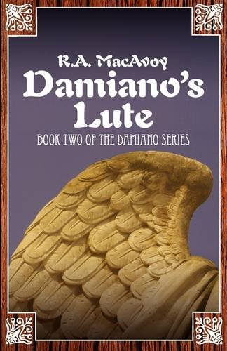 Damiano's Lute: MacAvoy, R. A.