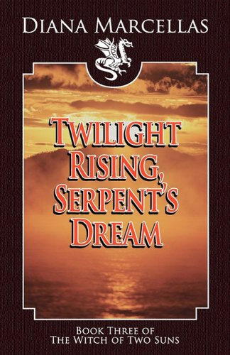9780759297920: Twilight Rising, Serpent's Dream (Book Three of the Witch of Two Suns)